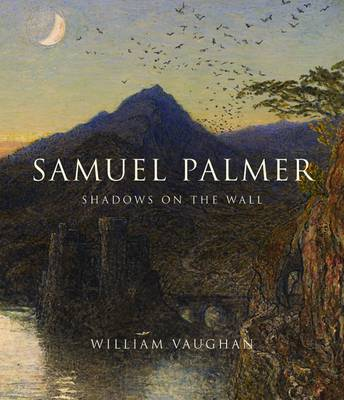 Samuel Palmer: Shadows on the Wall (Hardback)