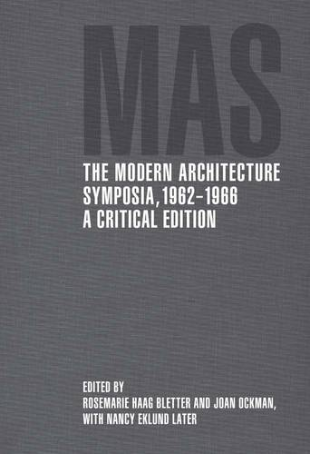 The Modern Architecture Symposia, 1962-1966: A Critical Edition (Hardback)