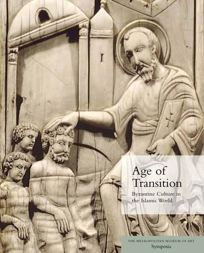 Age of Transition: Byzantine Culture in the Islamic World (Paperback)