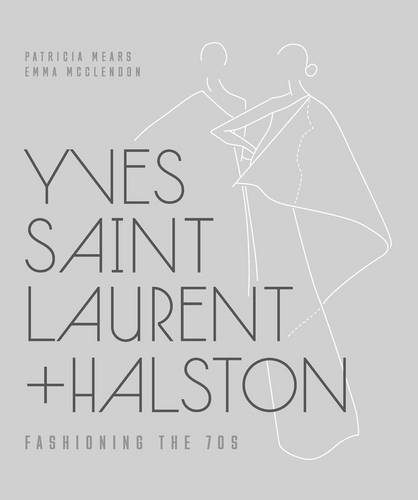 Yves Saint Laurent + Halston: Fashioning the '70s (Hardback)