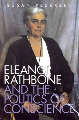 Eleanor Rathbone and the Politics of Conscience - Society and the Sexes in the Modern World (Paperback)