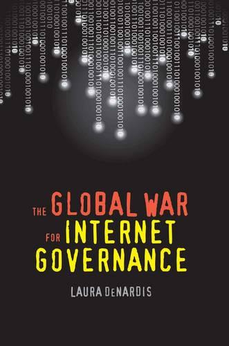 The Global War for Internet Governance (Paperback)
