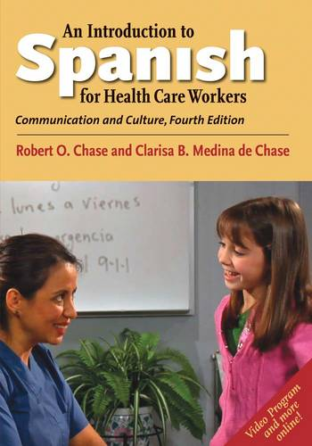 An Introduction to Spanish for Health Care Workers: Communication and Culture, Fourth Edition (Paperback)