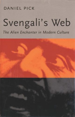 Svengali's Web: The Alien Enchanter in Modern Culture (Paperback)
