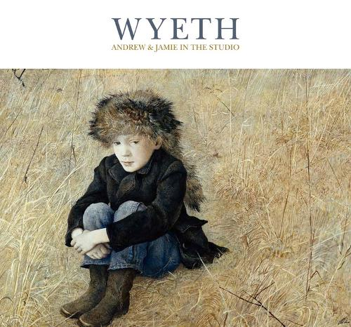 Wyeth: Andrew and Jamie in the Studio (Hardback)