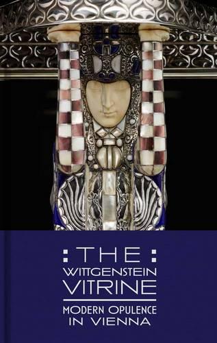 The Wittgenstein Vitrine: Modern Opulence in Vienna (Hardback)