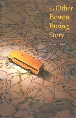 The Other Boston Busing Story: What`s Won and Lost Across the Boundary Line (Paperback)