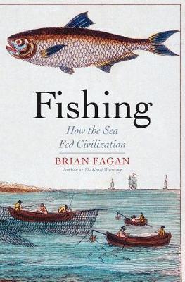 Fishing: How the Sea Fed Civilization (Hardback)