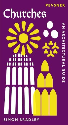 Churches: An Architectural Guide - Pevsner Architectural Guides: Introductions (Hardback)