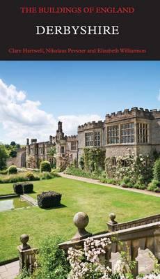 Derbyshire - Pevsner Architectural Guides: Buildings of England (Hardback)