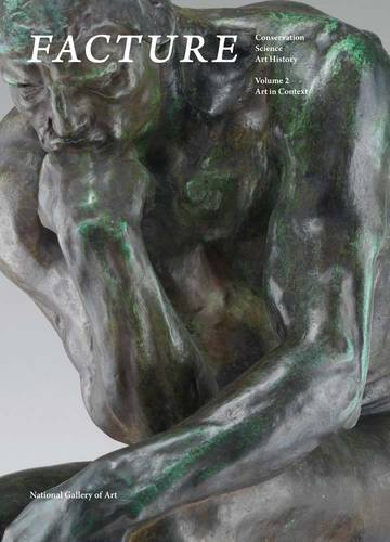 Facture: Conservation, Science, Art History: Volume 2: Art in Context (Paperback)