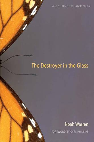 The Destroyer in the Glass - Yale Series of Younger Poets 110 (Hardback)