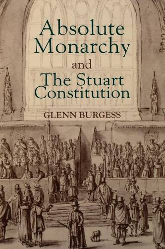 Absolute Monarchy and the Stuart Constitution (Paperback)