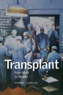 Transplant: From Myth to Reality (Paperback)