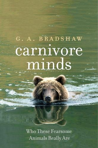 Carnivore Minds: Who These Fearsome Animals Really Are (Hardback)