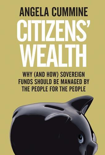 Citizens' Wealth: Why (Hardback)