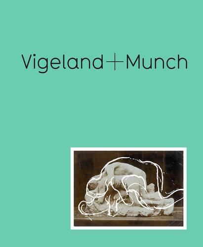 Vigeland + Munch: Behind the Myths (Hardback)