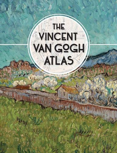 The Vincent van Gogh Atlas - VAN GOGH MUSEUM (YAL) (Hardback)