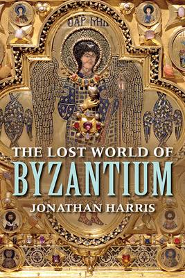 The Lost World of Byzantium (Paperback)