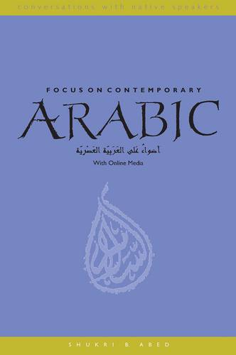 Focus on Contemporary Arabic: With Online Media - Conversations with Native Speakers (Paperback)