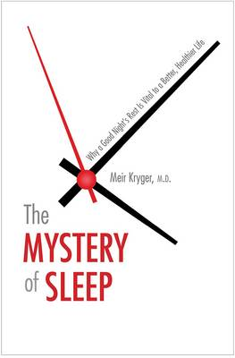 The Mystery of Sleep: Why a Good Night's Rest Is Vital to a Better, Healthier Life (Hardback)