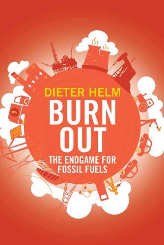 Burn Out: The Endgame for Fossil Fuels (Hardback)