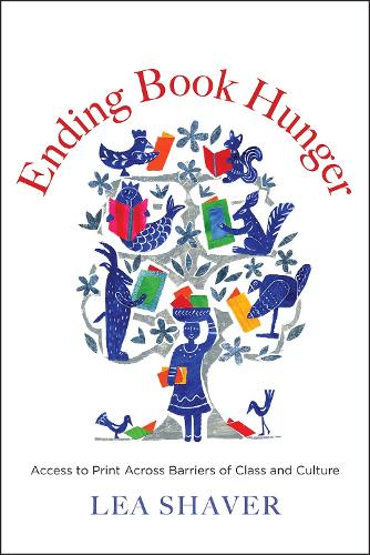 Ending Book Hunger: Access to Print Across Barriers of Class and Culture (Hardback)