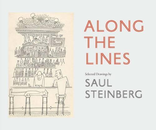 Along the Lines: Selected Drawings by Saul Steinberg (Hardback)