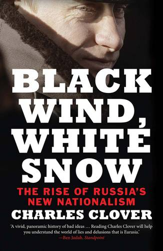 Black Wind, White Snow: The Rise of Russia's New Nationalism (Paperback)