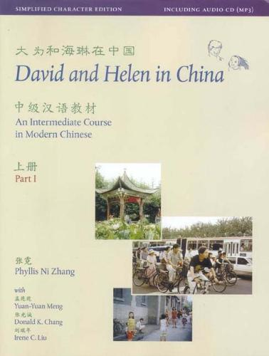 David and Helen in China: Traditional Character Edition: An Intermediate Course in Modern Chinese: With Online Media - Far Eastern Publications Series (Paperback)