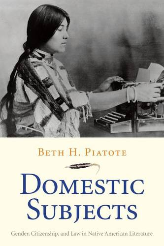 Domestic Subjects: Gender, Citizenship, and Law in Native American Literature - The Henry Roe Cloud Series on American Indians and Modernity (Paperback)