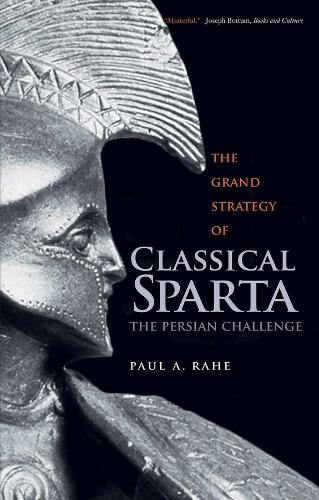 The Grand Strategy of Classical Sparta: The Persian Challenge - Yale Library of Military History (Paperback)