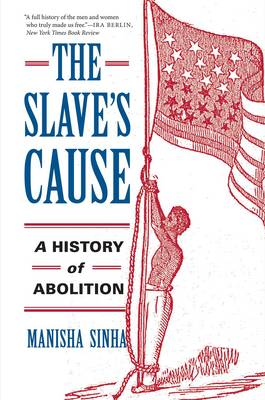 The Slave's Cause: A History of Abolition (Paperback)