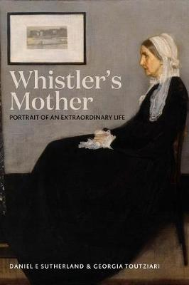 Whistler's Mother: Portrait of an Extraordinary Life (Hardback)