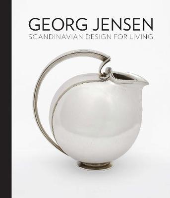 Georg Jensen: Scandinavian Design for Living (Hardback)