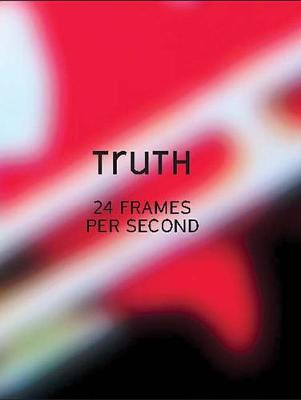 Truth: 24 Frames Per Second (Paperback)