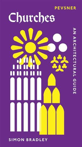 Churches: An Architectural Guide - Pevsner Introductions (Paperback)