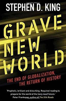 Grave New World: The End of Globalization, the Return of History (Paperback)