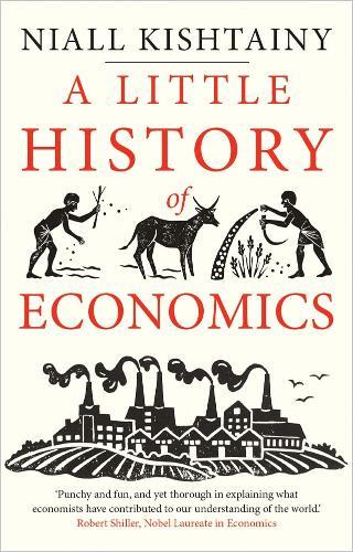 A Little History of Economics - Little Histories (Paperback)