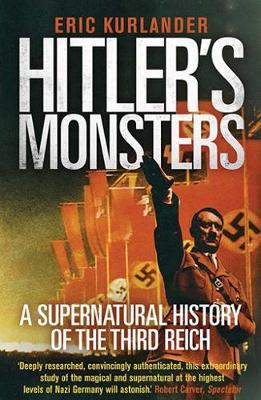 Hitler's Monsters: A Supernatural History of the Third Reich (Paperback)