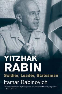 Yitzhak Rabin: Soldier, Leader, Statesman - Jewish Lives (Paperback)