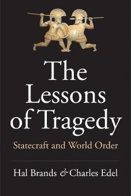 The Lessons of Tragedy: Statecraft and World Order (Hardback)