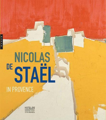 Nicolas de Stael in Provence (Paperback)