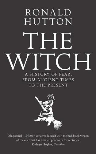 The Witch: A History of Fear, from Ancient Times to the Present (Paperback)
