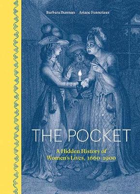 The Pocket: A Hidden History of Women's Lives, 1660-1900 (Hardback)