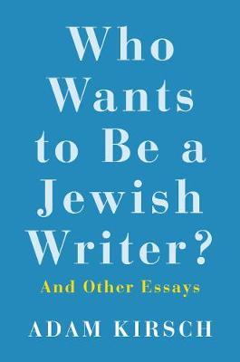 Who Wants to Be a Jewish Writer?: And Other Essays (Hardback)