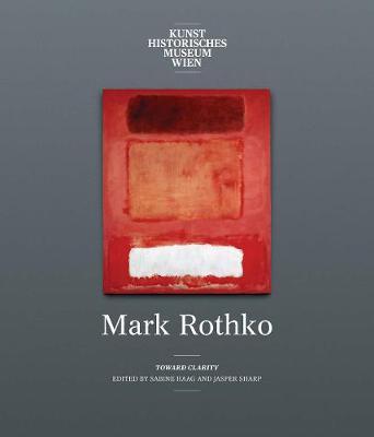 Mark Rothko: Toward Clarity (Hardback)