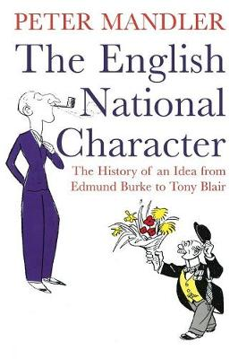 The English National Character: The History of an Idea from Edmund Burke to Tony Blair (Paperback)