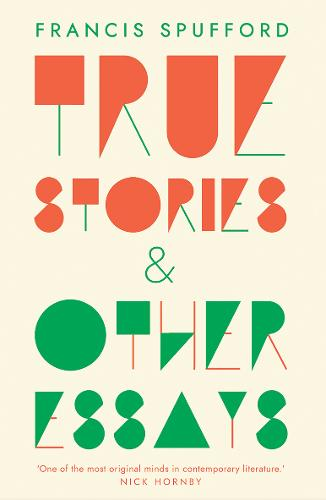 True Stories: And Other Essays (Paperback)