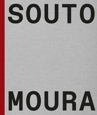 Souto de Moura: Memory, Projects, Works (Hardback)